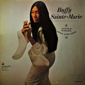 Buffy Sainte-Marie - Little Wheel Spin and Spin