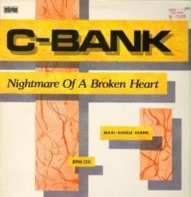 C-Bank - Nightmare Of A Broken Heart