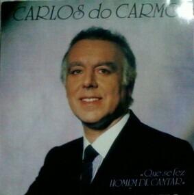 Carlos Do Carmo - Que Se Fez Homem de Cantar