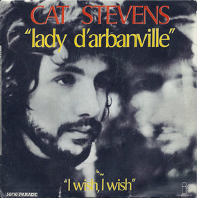 Cat Stevens - Lady D'Arbanville / I Wish, I Wish
