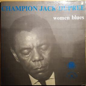 Champion Jack Dupree - Women Blues