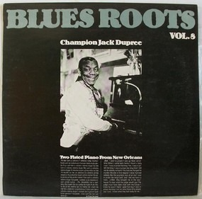 Champion Jack Dupree - Two Fisted Piano From New Orleans