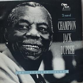 Champion Jack Dupree - The  Jubilee Album-75 Years Of Champion Jack Dupree