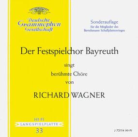 Richard Wagner - Der Festspielchor Bayreuth singt berühmte Chöre von Richard Wagner