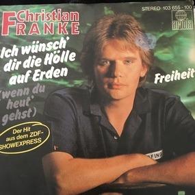 Christian Franke - Ich Wünsch' Dir Die Hölle Auf Erden (Wenn Du Heut' Gehst)