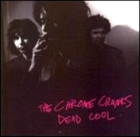 Chrome Cranks - Dead Cool