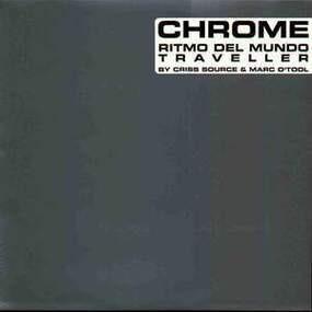 Chrome - Ritmo Del Mundo / Traveller