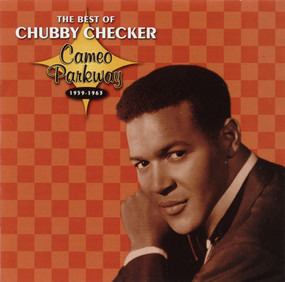 Chubby Checker - The Best Of Chubby Checker: Cameo Parkway 1959-1963