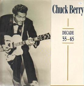 Chuck Berry - Decade '55 - '65