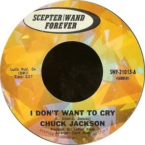 Chuck Jackson - I Don't Want To Cry / Where Did She Stay