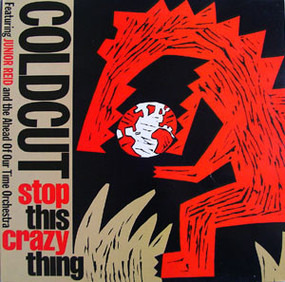 Coldcut - Stop This Crazy Thing