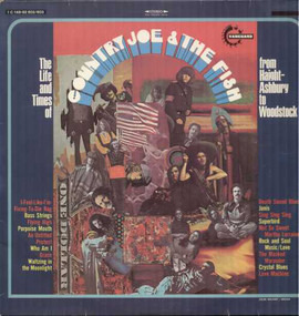 Country Joe & the Fish - The Life And Times Of Country Joe And The Fish From Haight-Ashbury To Woodstock