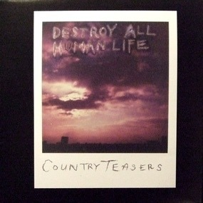 Country Teasers - Destroy All Human Life