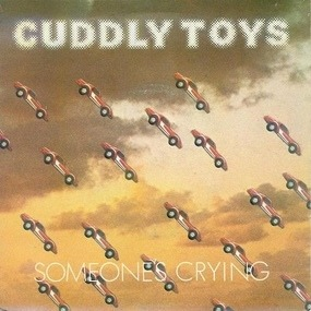 Cuddly Toys - Someone's Crying