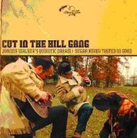 cut in the hill gang - Johnny Walker's Quixotic Dream