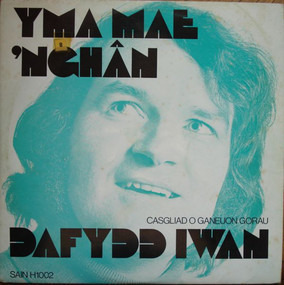 Dafydd Iwan - Yma Mae 'Nghân
