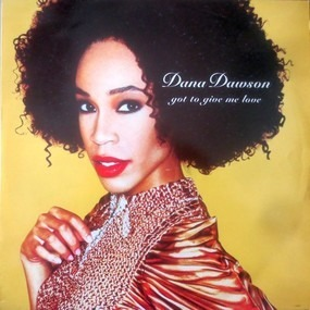 Dana Dawson - Got to Give Me Love