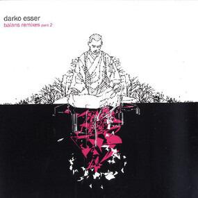 Darko Esser - Balans Remixes Part 2