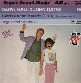 Daryl Hall & John Oates - I Can't Go For That (No Can Do) / Unguarded Minute