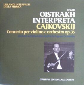 Pyotr Ilyich Tchaikovsky - Concerto Per Violino E Orchestra Op. 35