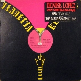 Denise Lopez - Sayin' Sorry (Don't Make It Right) (Remixes)