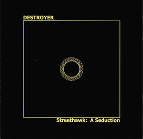 The Destroyer - Streethawk: a Seduction