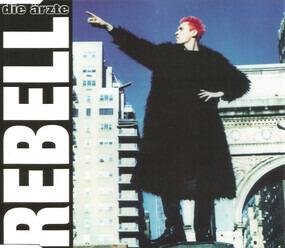 Die Aerzte - Rebell
