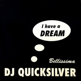 DJ Quicksilver - I Have A Dream / Bellissima