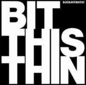 Djedjotronic - Bit This Thin