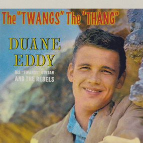 Duane Eddy - The 'Twangs' The 'Thang'