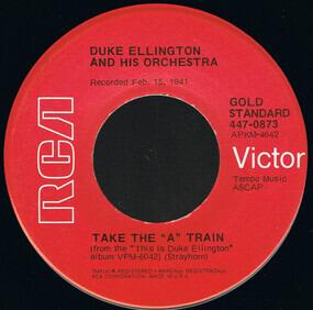 Duke Ellington - Take The 'A' Train / I Got It Bad And That Ain't Good