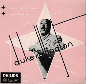 Duke Ellington - Take The 'A' Train / The Mooche