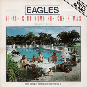 The Eagles - Please Come Home For Christmas