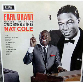 Earl Grant - Sings And Plays Songs Made Famous By Nat Cole