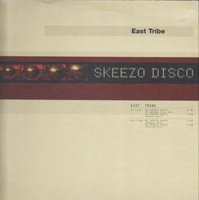 East Tribe - Skeezo Disco