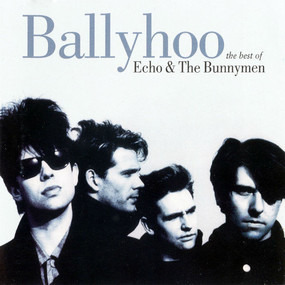 Echo & the Bunnymen - Ballyhoo : The Best Of Echo & The Bunnymen