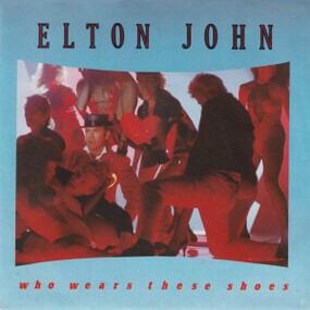 Elton John - Who Wears These Shoes