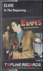 Elvis Presley - In The Beginning