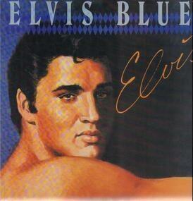 Elvis Presley - Elvis Blue