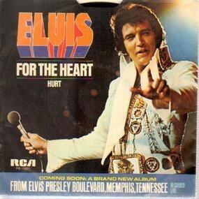 Elvis Presley - For The Heart / Hurt