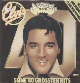 Elvis Presley - Seine 40 Größten Hits