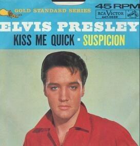 Elvis Presley - Suspicion / Kiss Me Quick