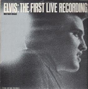 Elvis Presley - The First Live Recordings