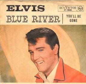 Elvis Presley - Blue River / You'll Be Gone