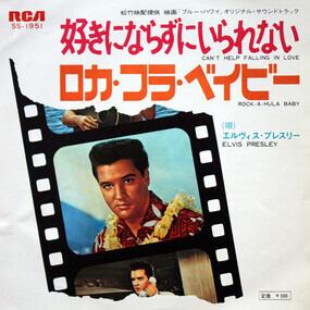 Elvis Presley - Can't Help Falling In Love / Rock-A-Hula Baby