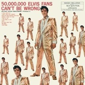Elvis Presley - 50,000,000 Elvis Fans Can't Be Wrong
