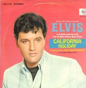 Elvis Presley - California Holiday OST