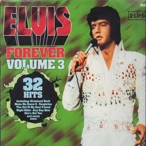 Elvis Presley - Elvis Forever Volume 3