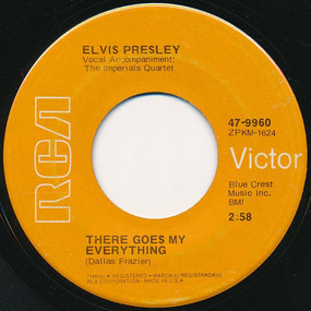 Elvis Presley - I Really Don't Want To Know / There Goes My Everything