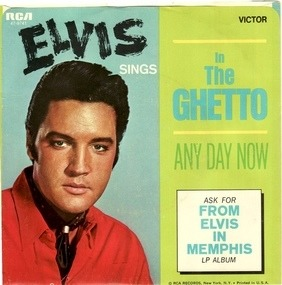 Elvis Presley - In The Ghetto / Any Day Now